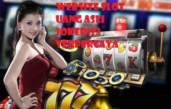 Website Slot Uang Asli Joker123 Terpercaya