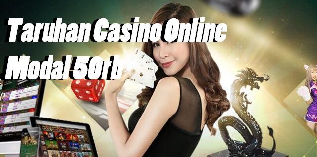 Taruhan Casino Online Modal 50rb